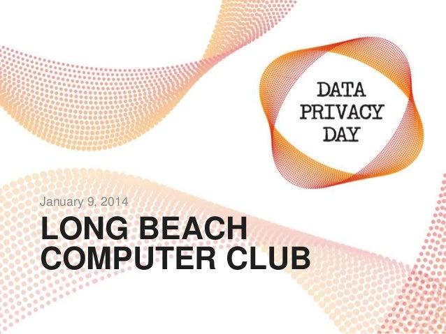 January 9, 2014  LONG BEACH COMPUTER CLUB
