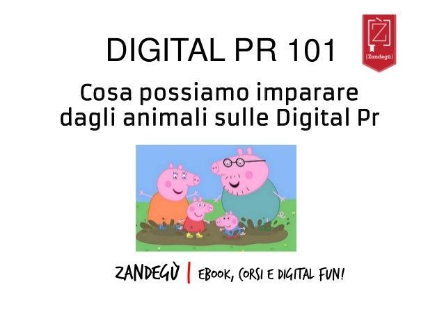 DIGITAL PR 101 Zandegù | ebook, corsi e digital fun! Cosa possiamo imparare dagli animali sulle Digital Pr
