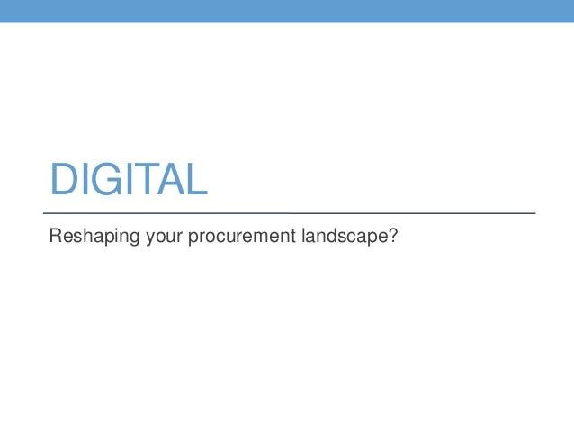 DIGITALReshaping your procurement landscape?