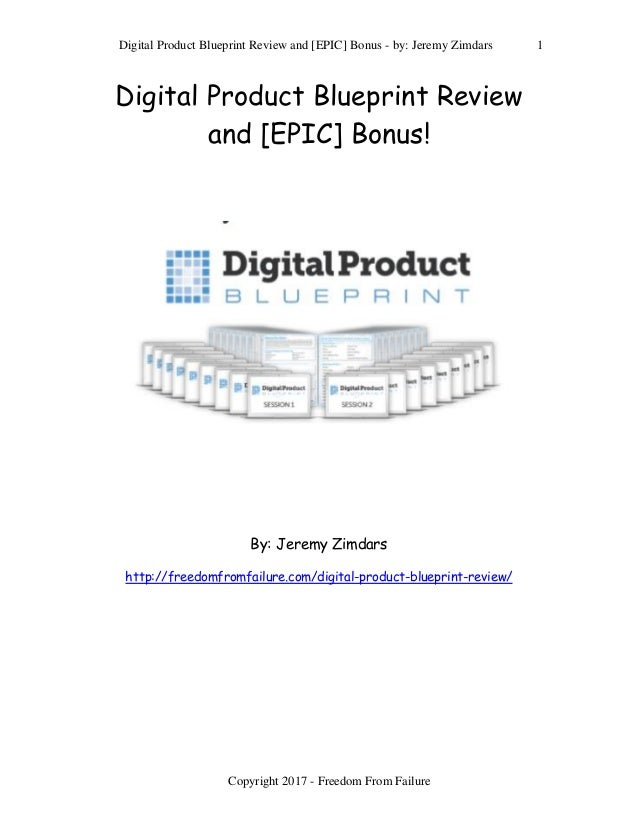 Digital product blueprint review and epic bonus digital product blueprint review and epic bonus by jeremy zimdars 1 copyright malvernweather