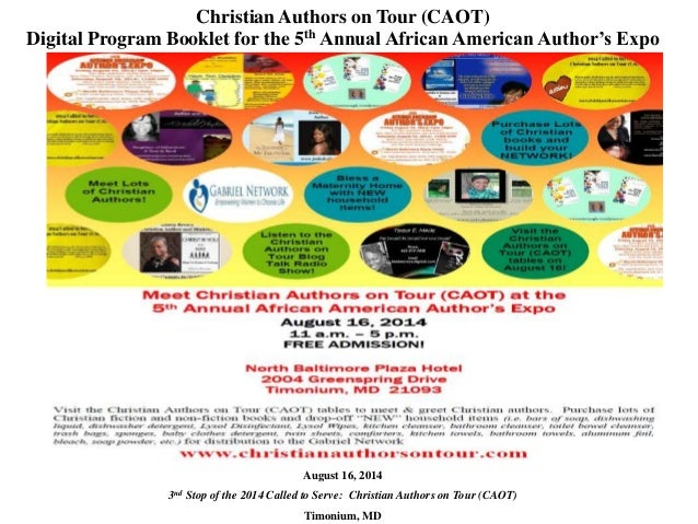 Christian Authors on Tour (CAOT) Digital Program Booklet for the 5th Annual African American Author's Expo August 16, 2014...