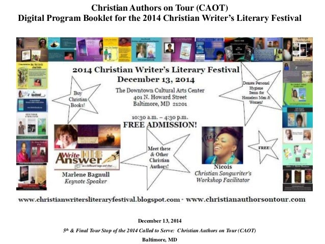 Christian Authors on Tour (CAOT) Digital Program Booklet for the 2014 Christian Writer's Literary Festival December 13, 20...