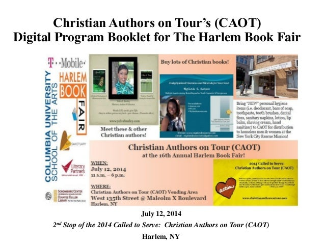 Christian Authors on Tour's (CAOT) Digital Program Booklet for The Harlem Book Fair July 12, 2014 2nd Stop of the 2014 Cal...