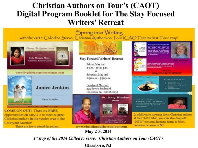 Christian Authors on Tour's (CAOT) Digital Program Booklet for The Stay Focused Writers' Retreat May 2-3, 2014 1st stop of...
