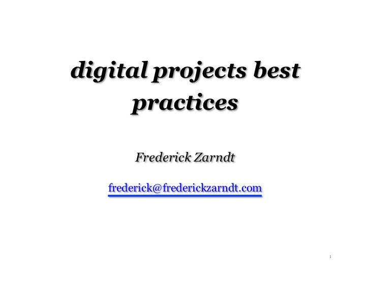 digital projects best     practices        Frederick Zarndt   frederick@frederickzarndt.com                               ...