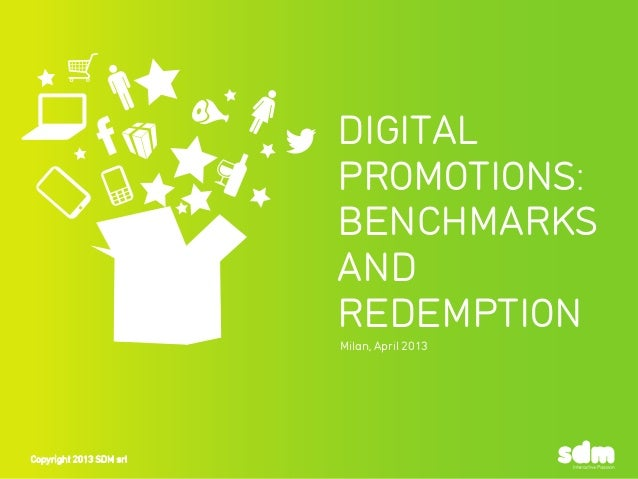 DIGITALPROMOTIONS:BENCHMARKSANDREDEMPTIONMilan, April 2013Copyright 2013 SDM srl