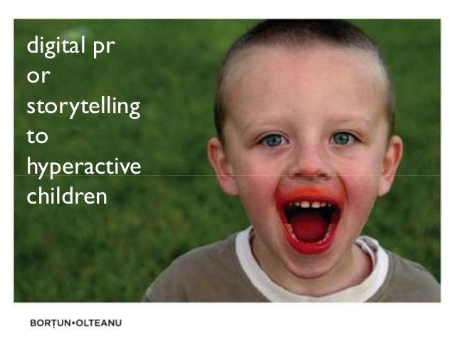 digital pr or storytelling to hyperactivehyperactive children