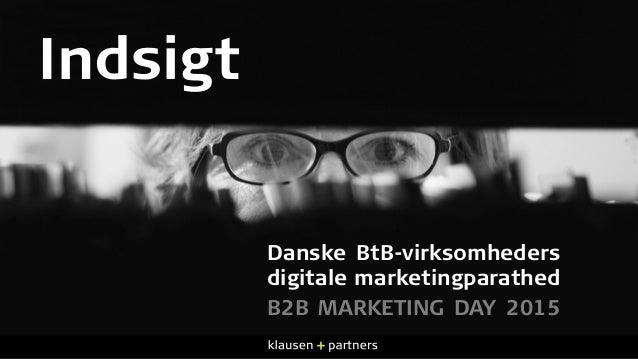 Indsigt Danske BtB-virksomheders digitale marketingparathed B2B MARKETING DAY 2015