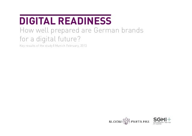 DIGITAL READINESSHow well prepared are German brandsfor a digital future?Key results of the study Ι Munich February, 2013