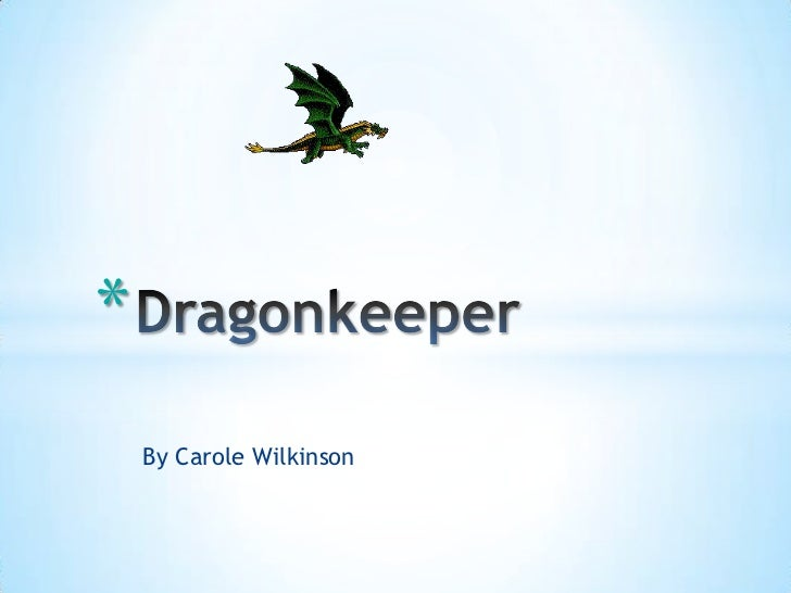 By Carole Wilkinson<br />Dragonkeeper<br />