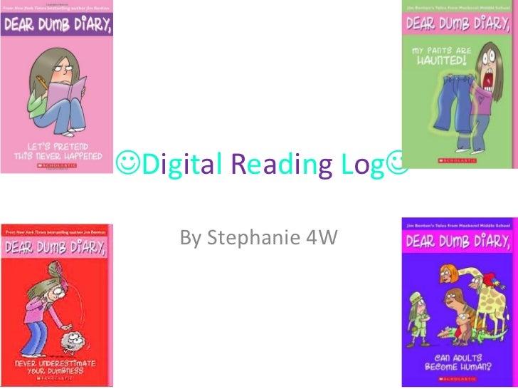 Digital Reading Log<br />By Stephanie 4W<br />