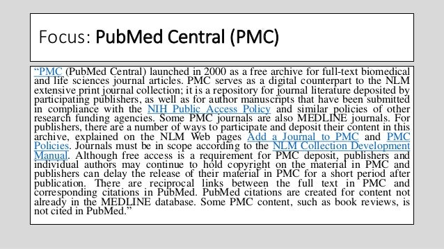 """Focus: PubMed Central (PMC) """"PMC (PubMed Central) launched in 2000 as a free archive for full-text biomedical and life sci..."""