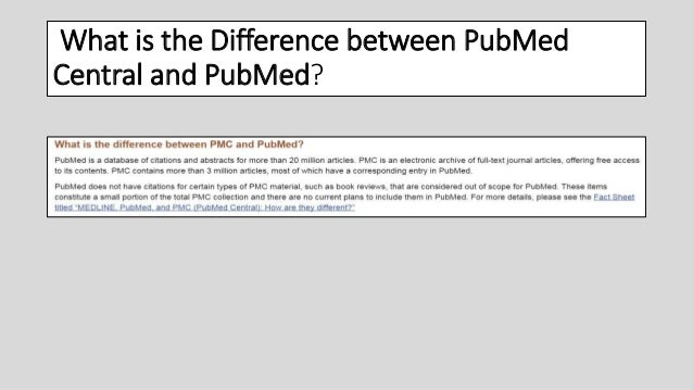 What is the Difference between PubMed Central and PubMed?