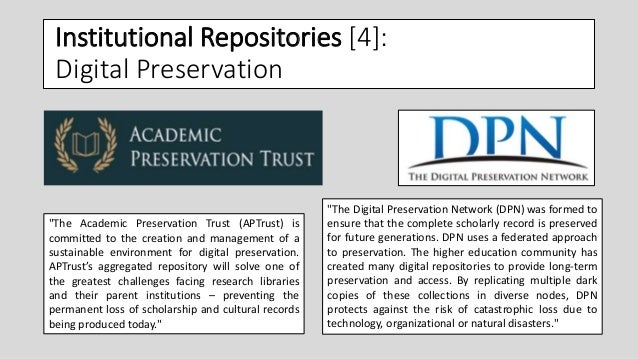 """Institutional Repositories [4]: Digital Preservation """"The Academic Preservation Trust (APTrust) is committed to the creati..."""
