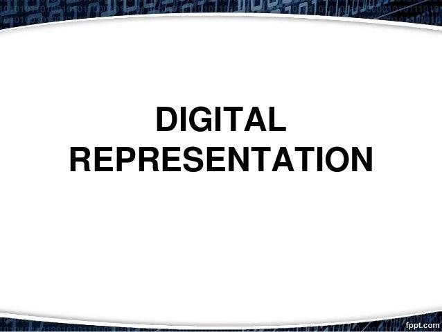 DIGITAL REPRESENTATION