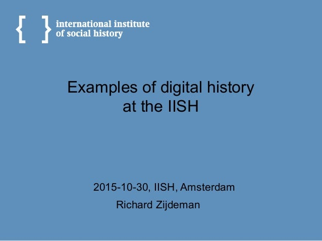 Richard Zijdeman Examples of digital history at the IISH 2015-10-30, IISH, Amsterdam