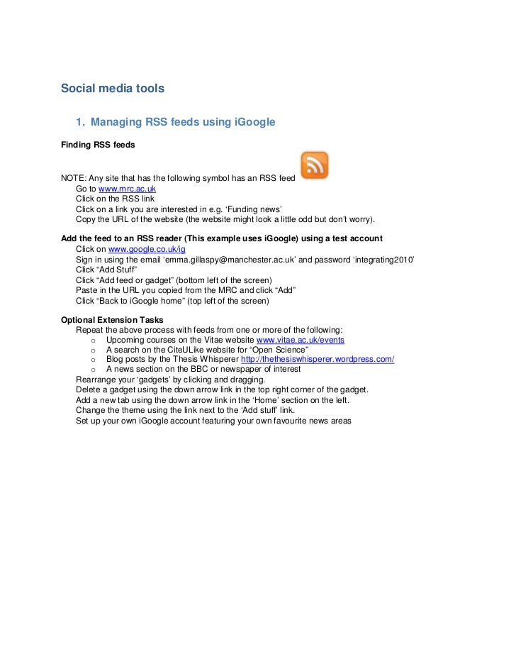 Social media tools    1. Managing RSS feeds using iGoogleFinding RSS feedsNOTE: Any site that has the following symbol has...