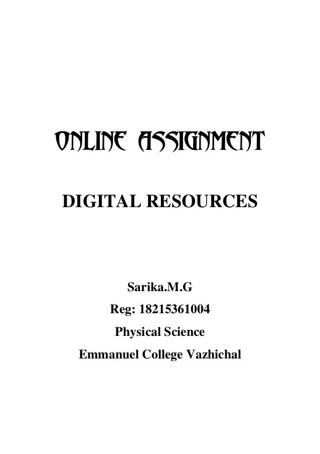 ONLINE ASSIGNMENT DIGITAL RESOURCES Sarika.M.G Reg: 18215361004 Physical Science Emmanuel College Vazhichal