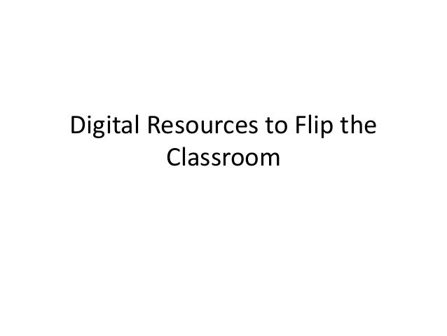 Digital Resources to Flip the Classroom