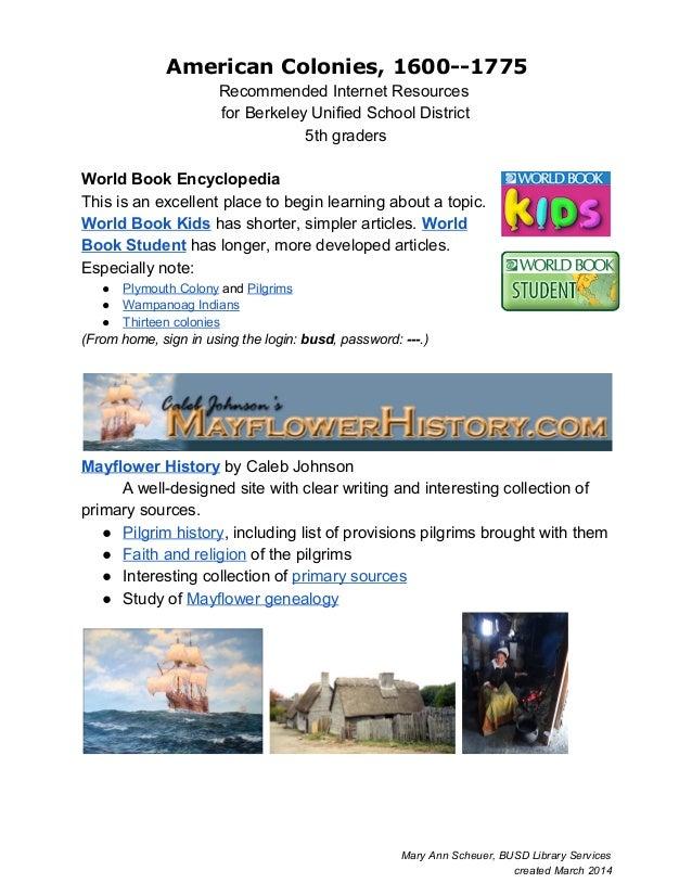 American Colonies, 1600--1775 RecommendedInternetResources forBerkeleyUnifiedSchoolDistrict 5thgraders  World...
