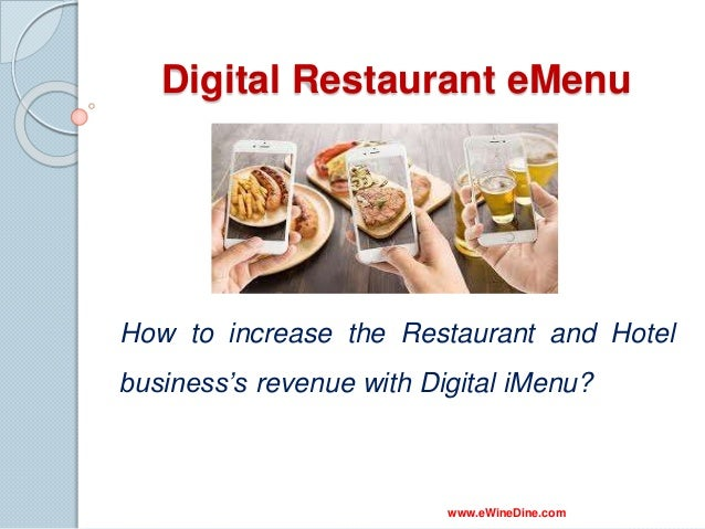 Digital Restaurant eMenu How to increase the Restaurant and Hotel business's revenue with Digital iMenu? www.eWineDine.com