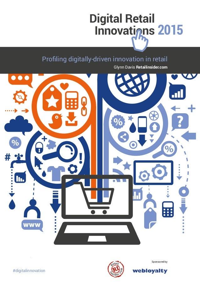 Sponsored by #digitalinnovation 2015 Glynn Davis Retailinsider.com Profiling digitally-driven innovation in retail