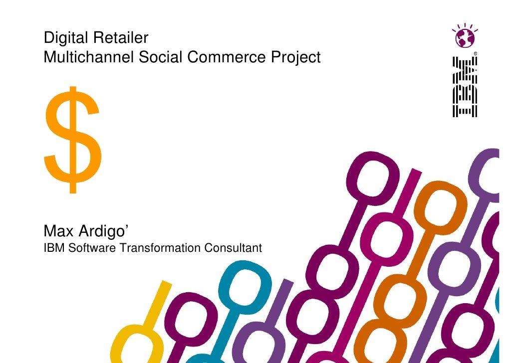 Digital Digital Retailer &e-Commerce projectMax Ardigo'IBM Software Transformation Consultant
