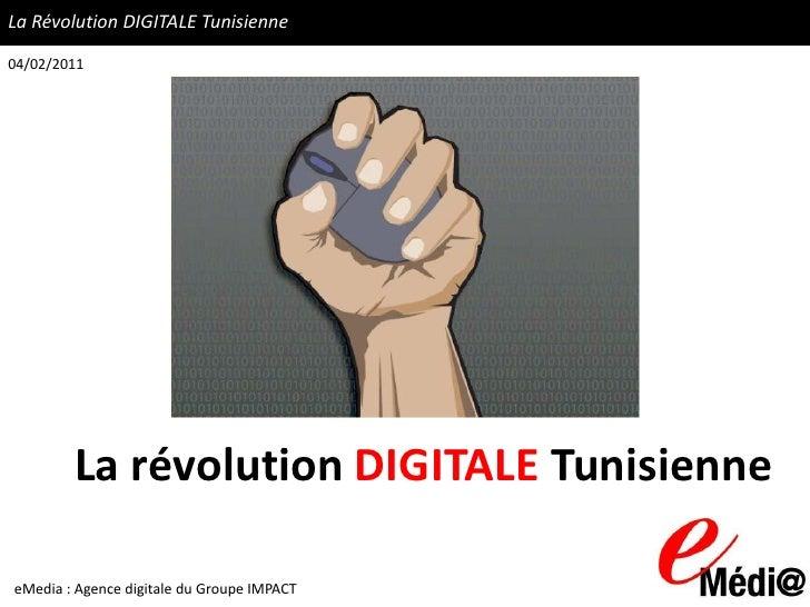 La Révolution DIGITALE Tunisienne04/02/2011        La révolution DIGITALE TunisienneeMedia : Agence digitale du Groupe IMP...