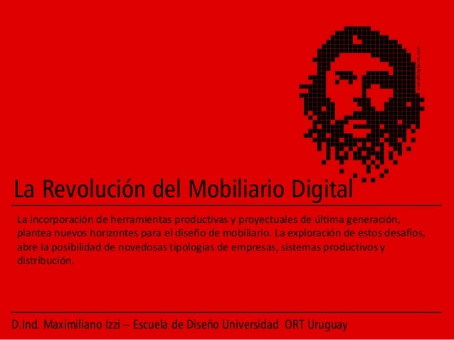 everythingburns.com La Revolución del Mobiliario Digital La incorporación de herramientas productivas y proyectuales de úl...