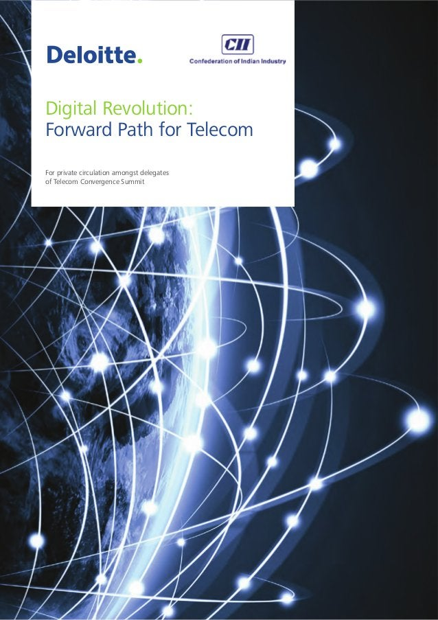 Digital Revolution: Forward Path for Telecom For private circulation amongst delegates of Telecom Convergence Summit