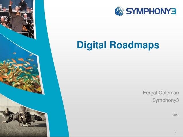Digital Roadmaps Fergal Coleman Symphony3 2016 1