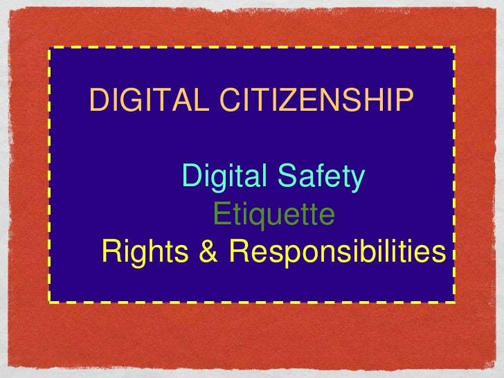 DIGITAL CITIZENSHIPDigital SafetyEtiquetteRights & Responsibilities <br />