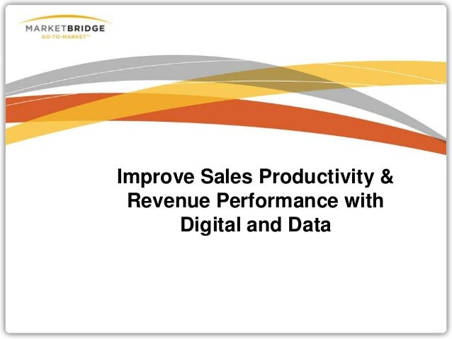 Improve Sales Productivity & Revenue Performance with Digital and Data