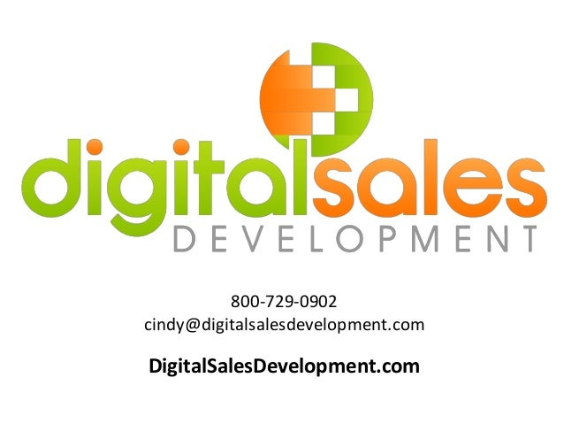 800-729-0902 cindy@digitalsalesdevelopment.com DigitalSalesDevelopment.com