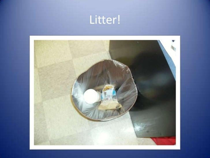 Litter!