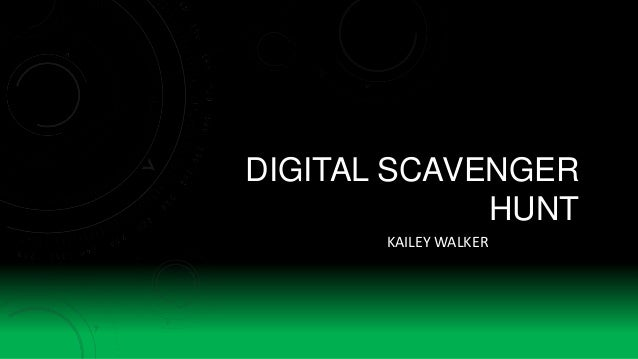 DIGITAL SCAVENGER HUNT KAILEY WALKER