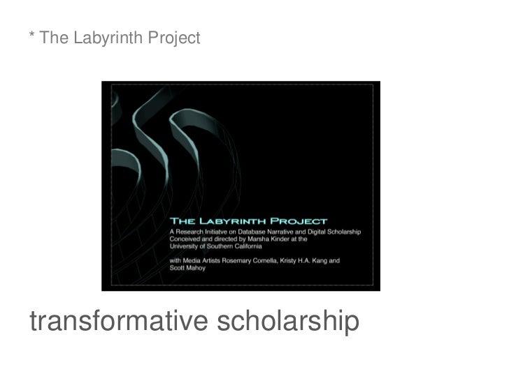 * The Labyrinth Projecttransformative scholarship