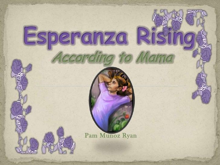Esperanza Rising According to Mama<br />Pam Munoz Ryan<br />