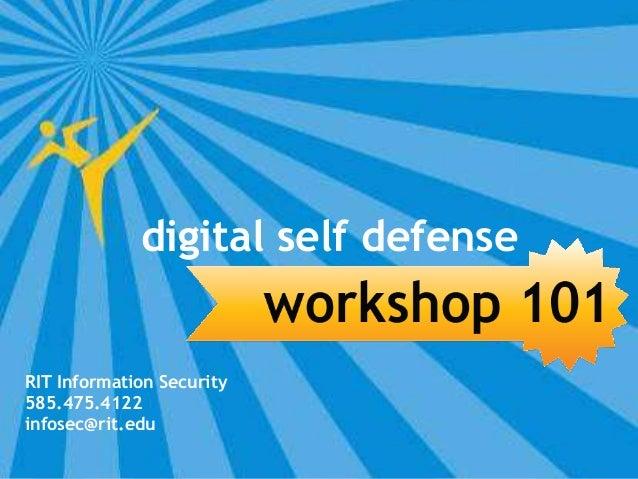 RIT Information Security 585.475.4122 infosec@rit.edu digital self defense