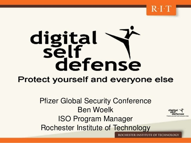 Pfizer Global Security Conference Ben Woelk ISO Program Manager Rochester Institute of Technology