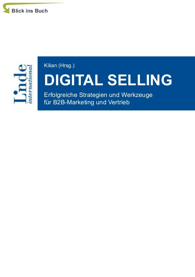 Kilian (Hrsg.) DIGITAL SELLING Erfolgreiche Strategien und Werkzeuge für B2B-Marketing und Vertrieb Blick ins Buch