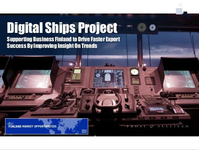 11 Digital Ships Project Supporting Business Finland to Drive Faster Export Success By Improving Insight On Trends