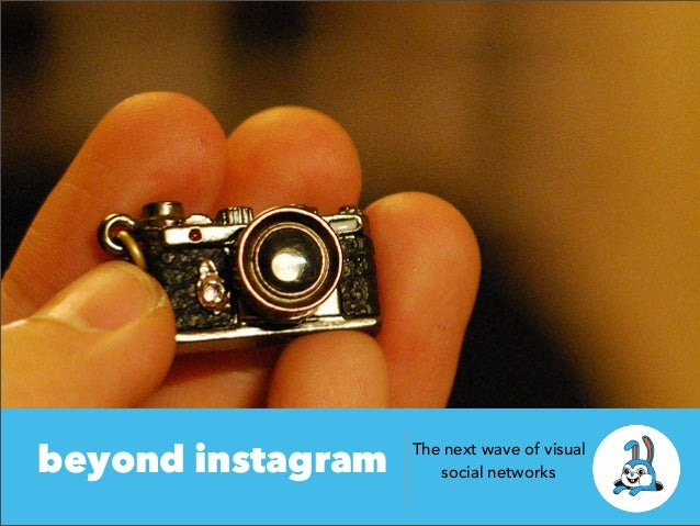 beyond instagram The next wave of visualsocial networks