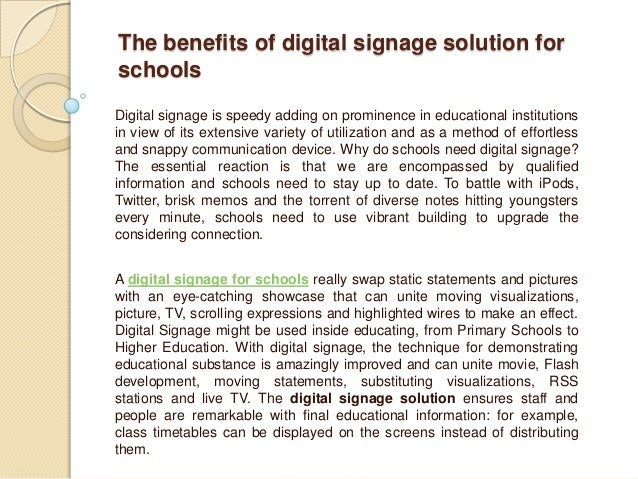 The benefits of digital signage solution forschoolsDigital signage is speedy adding on prominence in educational instituti...