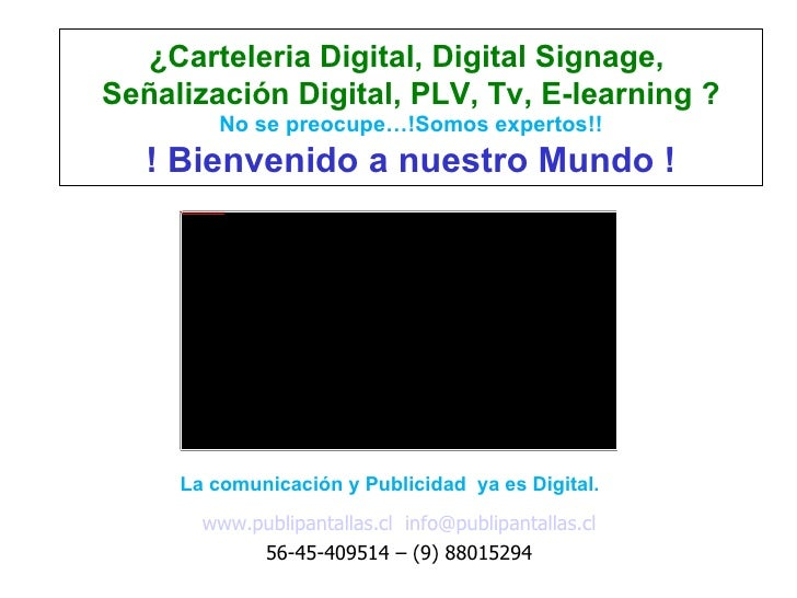 ¿Carteleria Digital, Digital Signage,Señalización Digital, PLV, Tv, E-learning ?                                          ...