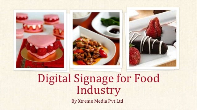 By Xtreme Media Pvt Ltd Digital Signage for Food Industry