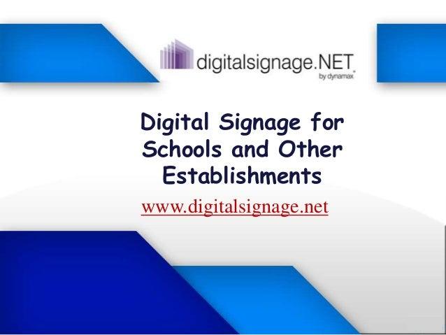 Digital Signage for Schools and Other Establishments www.digitalsignage.net