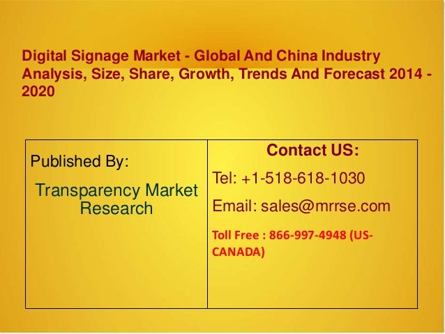 Digital Signage Market - Global And China Industry Analysis, Size, Share, Growth, Trends And Forecast 2014 - 2020 Publishe...