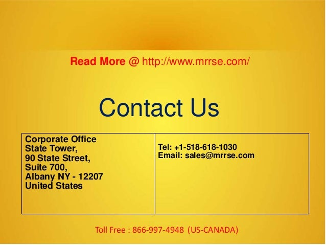 Corporate Office State Tower, 90 State Street, Suite 700, Albany NY - 12207 United States Tel: +1-518-618-1030 Email: sale...
