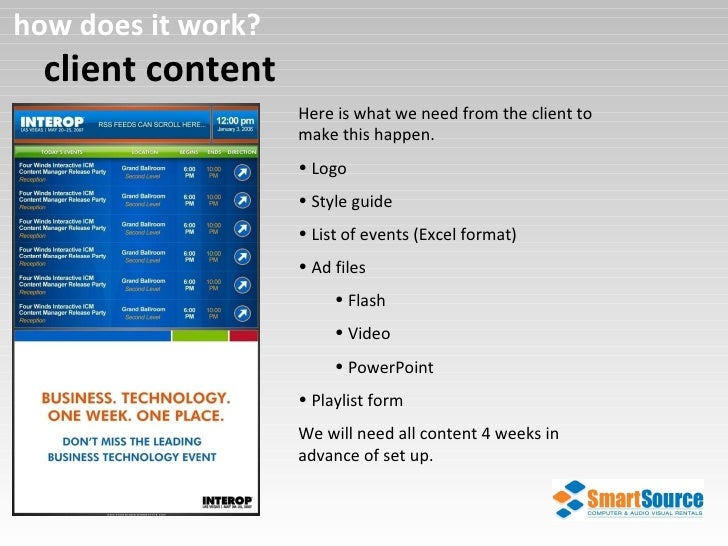 client content how does it work? <ul><li>Here is what we need from the client to make this happen. </li></ul><ul><li>Logo ...